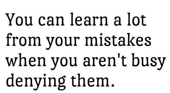 You can learn a lot from your mistakes