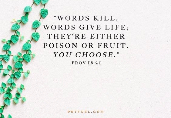 Words kill or words give life - you choose